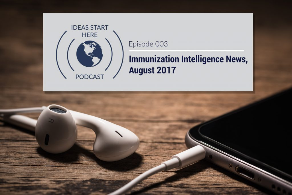 """Earbuds plugged into a smartphone with a sign that says, """"Ideas Start Here Podcast Episode 3: Immunization Intelligence News, August 2017"""""""